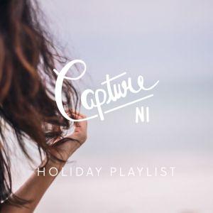CaptureNI Holiday Playlist