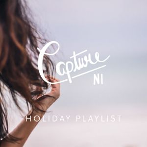 CaptureNI Holiday Playlist